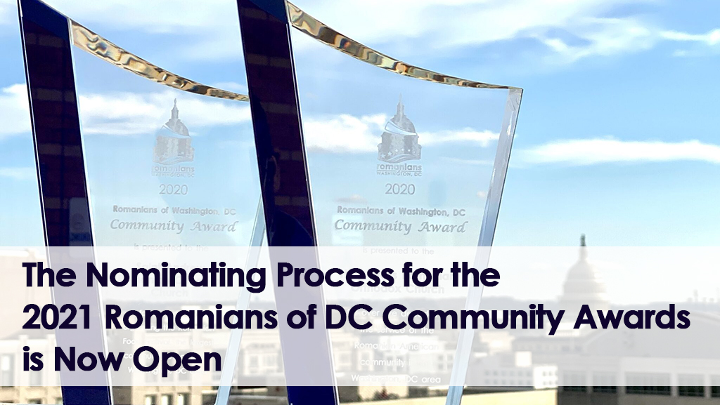 The Nominating Process for the 2021 Romanians of DC Community Awards is Now Open